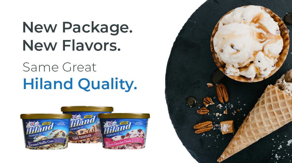 New Package. New Flavors. Same Great Hiland Quality.